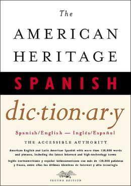 The American Heritage Spanish Dictionary: Spanish/English, Ingles/Espanol