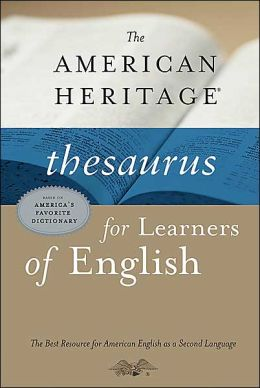 The American Heritage Thesaurus for Learners of English