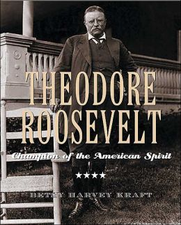 Theodore Roosevelt: Champion of the American Spirit