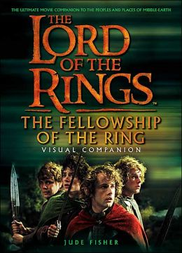 Fellowship of the Ring Visual Companion: The Fellowship of the Ring Visual Companion