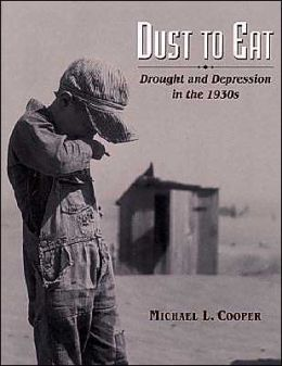 Dust to Eat: Drought and Depression in the 1930s