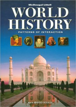 McDougal Littell World History: Patterns of Interaction: Student Edition Grades 9-12 2005