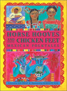 Horse Hooves and Chicken Feet: Mexican Folktales