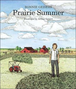 Prairie Summer Bonnie Geisert and Arthur Geisert