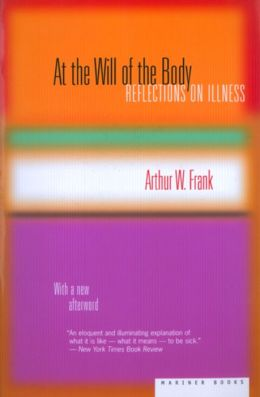 At the Will of the Body: Reflections on Illness