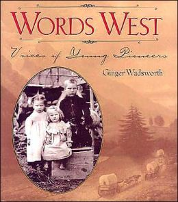 Words West: Voices of Young Pioneers