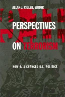 Perspectives on Terrorism: How 9/11 Changed U.S. Politics