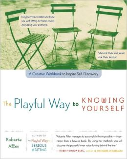 The Playful Way to Knowing Yourself: A Creative Workbook to Inspire Self-Discovery