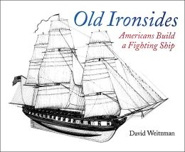 Old Ironsides: Americans Build a Fighting Ship