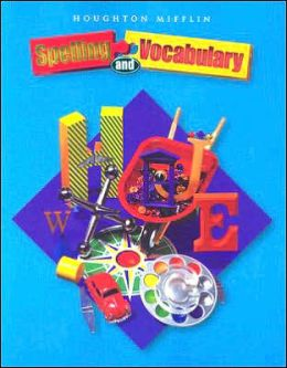 Houghton Mifflin Spelling and Vocabulary: Student Edition Consumable Level 4 2004