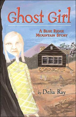 Ghost Girl: A Blue Ridge Mountain Story