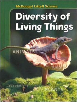McDougal Littell Middle School Science: Student Edition Grades 6-8 Diversity of Living Things 2005