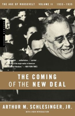 The Coming of the New Deal: 1933-1935, The Age of Roosevelt, Volume II