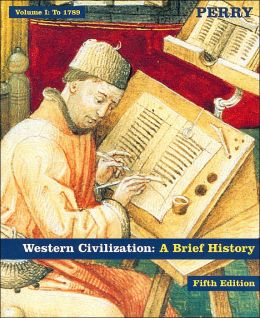 Western Civilization: A Biref History, Volume I: To 1789
