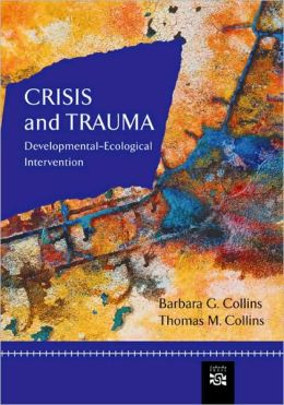 Crisis and Trauma: Developmental-Ecological Intervention