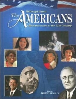 The Americans: Student Edition Grades 9-12 Reconstruction to the 21st Century 2005