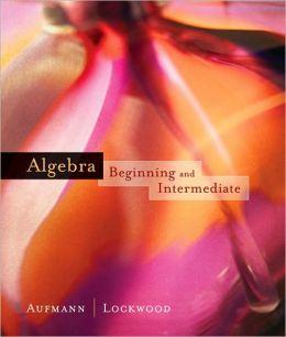 Algebra: Beginning and Intermediate