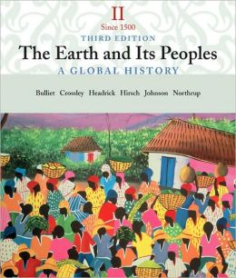 The Earth and Its People: A Global History, Volume II: Since 1500