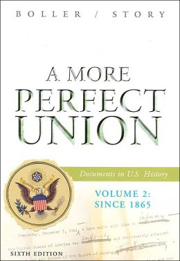 A More Perfect Union: Documents in U.S. History, Volume 2: Since 1865