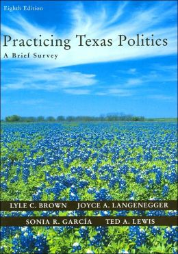 Practicing Texas Politics: A Brief Survey