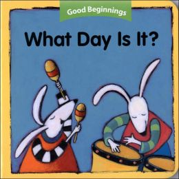 Good Beginnings: What Day Is It?
