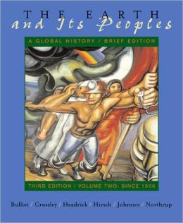 The Earth and Its Peoples: A Global History, Since 1500