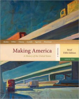 Making America: A History of the United States, Volume 2: Since 1865