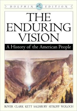 The Enduring Vision: Dolphin Edition: A History of the American People