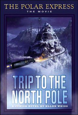 The Polar Express: The Movie: Trip to the North: A Junior Novel