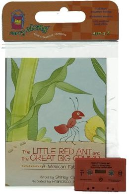 The Little Red Ant and the Great Big Crumb Book & Cassette: A Mexican Fable
