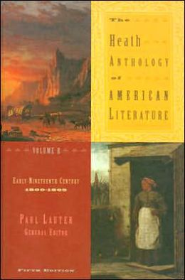 The Heath Anthology of American Literature: Volume B: Early Nineteenth Century (1800-1865)