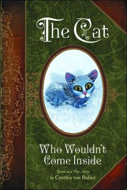 The Cat Who Wouldn't Come Inside: Based on A True Story