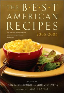 The Best American Recipes 2005-2006: The Year's Top Picks from Books, Magazines, Newspapers, and the Internet