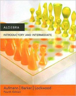 Algebra: Introductory and Intermediate
