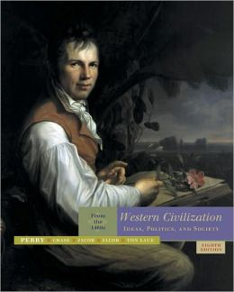 Western Civilization: Ideas, Politics, and Society: From the 1400's