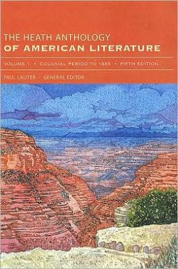 The Heath Anthology of American Literature, Volume 1: Colonial Period To 1865