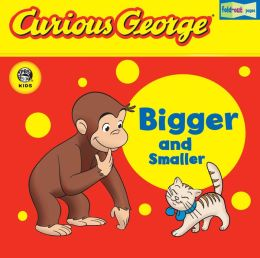 Curious George Bigger and Smaller (CGTV Fold-Out Pages Board Book)