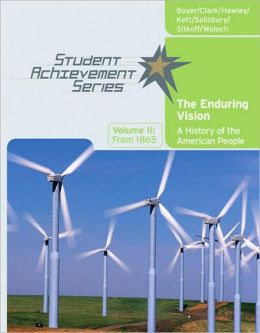 Student Achievement Series: The Enduring Vision: A History of the American People, Volume II: From 1865