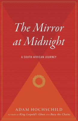 The Mirror at Midnight: A South African Journey