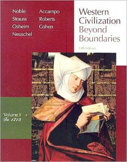 Western Civilization: Beyond Boundaries, Volume I: To 1715