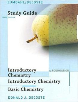 Study Guide for Zumdahl/DeCoste's Introductory Chemistry: A Foundation, 6th