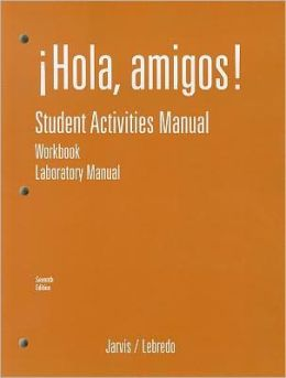 Student Activities Manual for Jarvis/Lebredo/Mena-Ayllo's' Hola Amigos, 7th