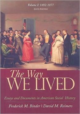The Way We Lived: Essays and Documents in American Social History, Volume I: 1492-1877