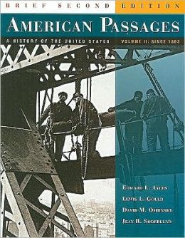 American Passages: A History of the United States, Volume 2: Since 1863