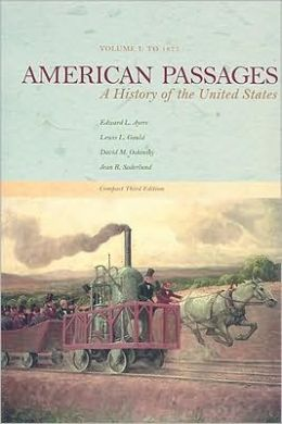 American Passages: A History of the United States, Compact Edition, Volume I