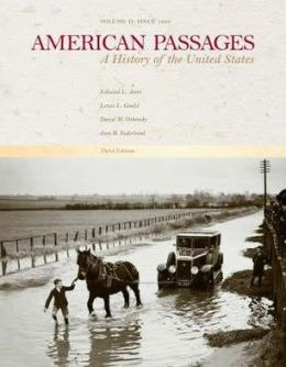 American Passages: A History in the United States, Volume II: Since 1865