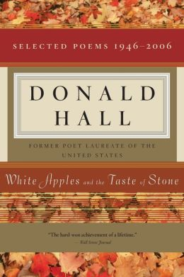White Apples and the Taste of Stone: Selected Poems 1946-2006