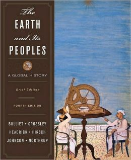 The Earth and Its Peoples: A Global History, Brief Edition