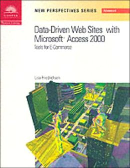 New Perspectives on Data-Driven Web Sites with Microsoft Access 2000 : Tools for E-Commerce
