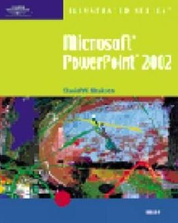 Microsoft PowerPoint 2002 - Illustrated Brief